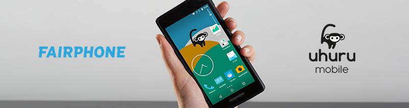 Fairphone and Uhuru Mobile