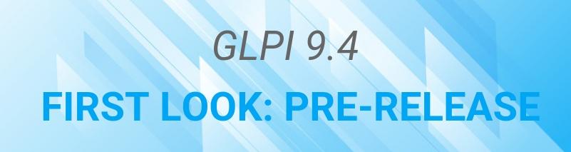 GLPI 9.4 PRE-RELEASE HEADER