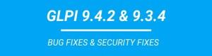 GLPI 9.4.2 & 9.3.4: bug fixes and security fixes.