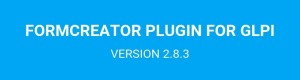 Formcreator plugin: version 2.8.3