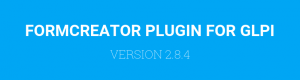 FORMCREATOR PLUGIN: VERSION 2.8.4 IS AVAILABLE.