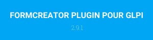 FORMCREATOR PLUGIN: LA VERSION 2.9.1 EST DISPONIBLE.