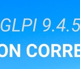 GLPI VERSION 9.4.5 EST DÉJÀ DISPONIBLE!