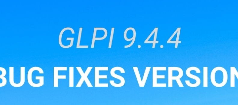 GLPI version 9.4.4 is available!