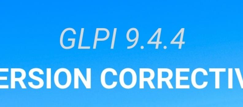 GLPI version 9.4.4 est déjà disponible!