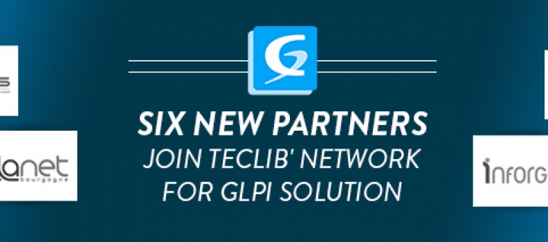 Teclib' welcomes 6 new Partners in its GLPi Network!
