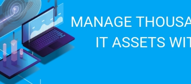 HOW TO MANAGE MORE THAN 1.000 IT ASSETS WITH GLPI?