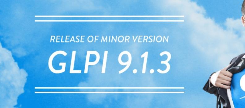 DÉCOUVREZ LA NOUVELLE VERSION GLPi 9.1.3 !
