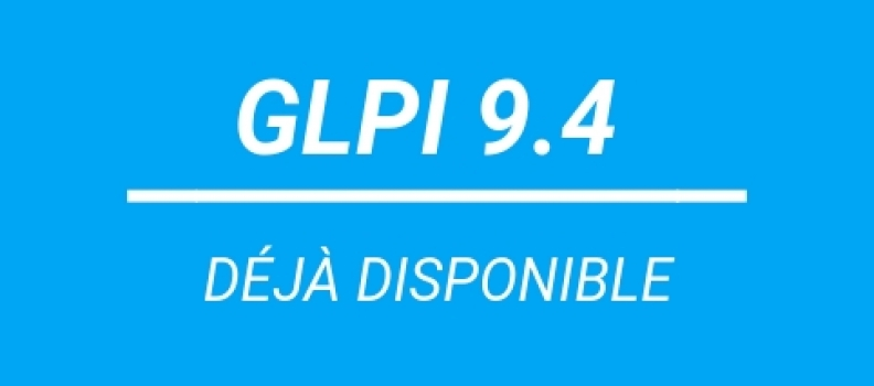 GLPI ITSM software version 9.4 is here!