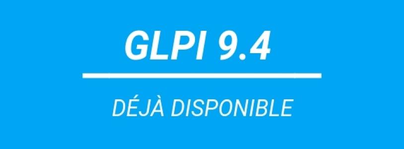 GLPI ITSM software version 9.4 is here!