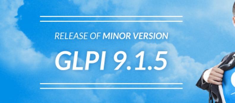 DÉCOUVREZ LA NOUVELLE VERSION GLPi 9.1.5 !