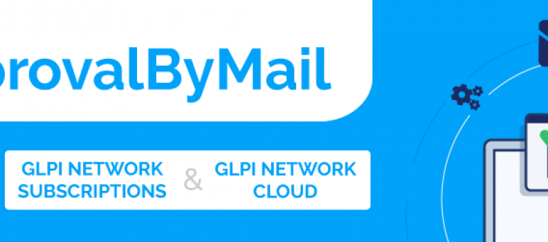 APPROVALBYMAIL – NEW PLUGIN FOR GLPI.